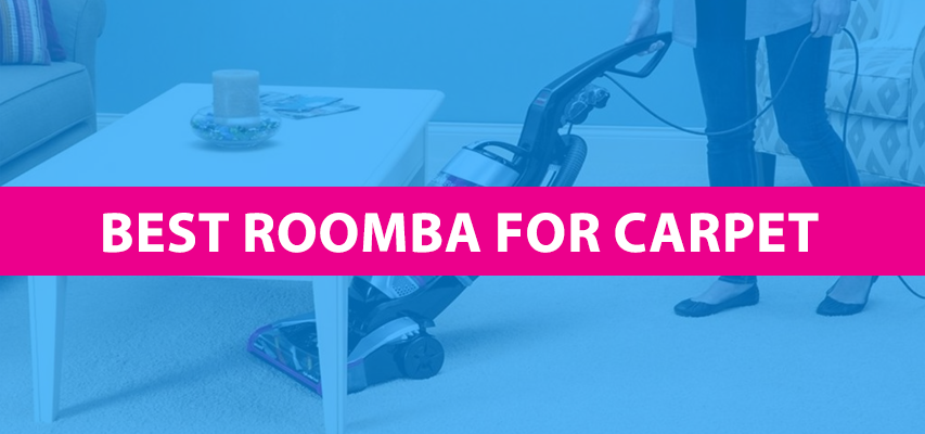 Best Roomba For Carpet