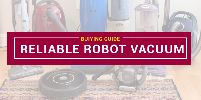 Most Reliable Robot Vacuum