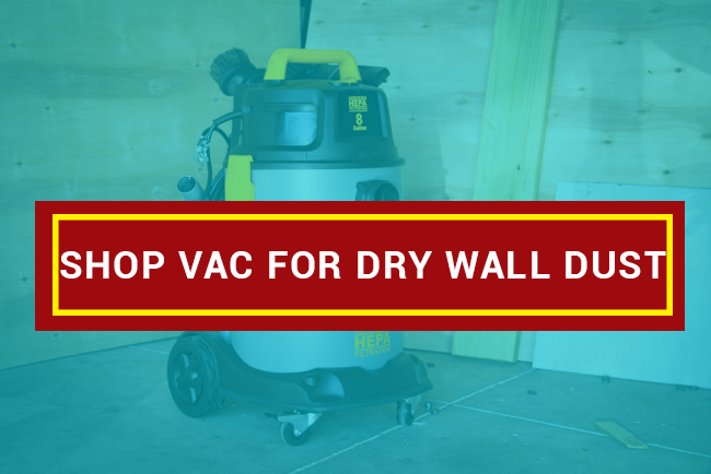 Best Shop Vac For Dry Wall Dust