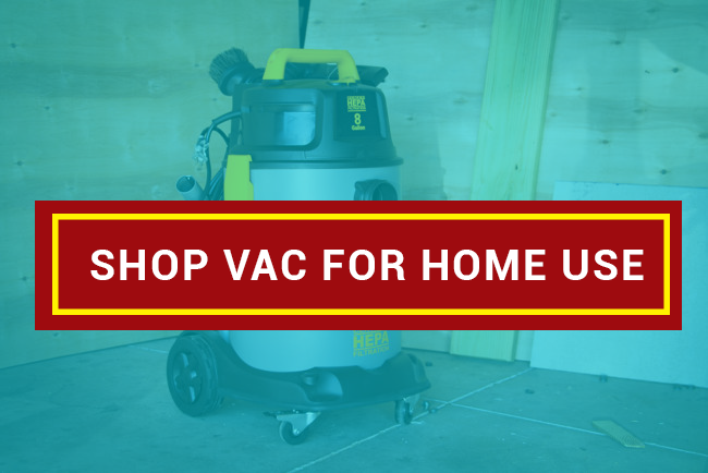 Best Shop Vac For Home Use